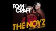 Tomcraft feat. Sam Obernik - The Noyz (original Mix) [kosmo Records] - Youtube
