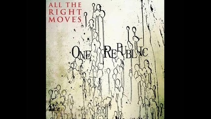 One Republic - All The Right Moves [song]