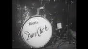 Dave Clark Five - Do you love me & Glad all over