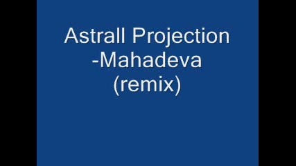 Astral Projection - Mahadeva (remix)