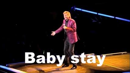 Бари Манилоу - Стей (на живо в Лондон 2011 г.) Караоке/barry Manilow - Stay life in london - karaoke