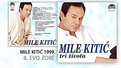Mile Kitic - Evo zore (hq) (bg sub)