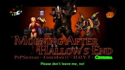 Morning After Hallow's End [wow Parody] - Pvpsiennah + Hoyt + Crykoda + Ember Isolte