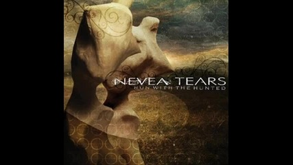 Nevea Tears - Bird In Hand