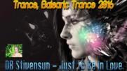 Db Stivensun - Just To Be In Love (Bulgarian Trance, Progressive Trance, Balearic Trance 2016)