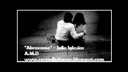 Abrazame - Julio Iglesias - Прегърни ме /превод/