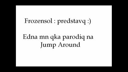 Parodiq Na Jump Around