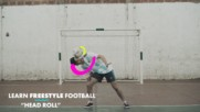 Learn Freestyle Footballer Tricks: The head roll