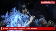 Bülent Ersoy'dan Sevgililer Günü Konseri -