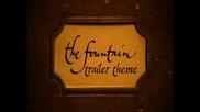 The Fountain - Trailer Theme (unreleased)