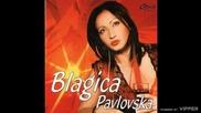 Blagica Pavlovska - Dodje mi da sve razbijem - (Audio 2005)