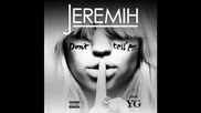 *2014* Jeremih ft. Yg - Don't tell 'em