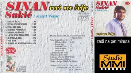 Sinan Sakic i Juzni Vetar - Izadji na pet minuta (audio 1985)
