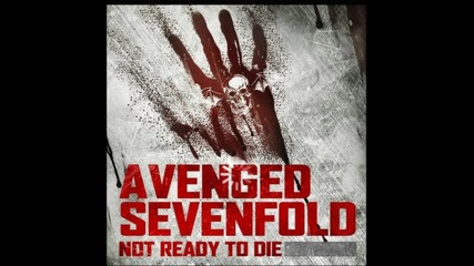 Avenged Sevenfold - Not Ready To Die (2011)