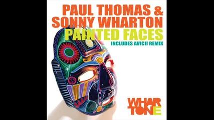 Paul Thomas Sonny Wharton - Painted Faces Avicii Remix