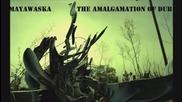 Mayawaska - The Amalgamation Of Dub [mix]