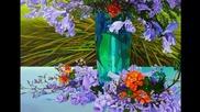 Неувяхваща красота...(flowers in the art) ...(music Giovanni Marradi)... ...
