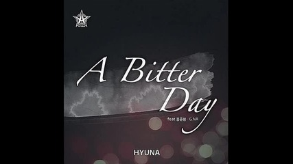 Бг Превод! Hyunah ft. G.na & Junhyung - A Bitter Day