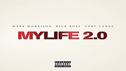 Mark Morrison Ft Rick Ross & Tory Lanez - Mylife 2.0