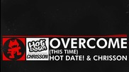 [dnb] Hot Date! & Chrisson - Overcome (this Time) [monstercat Release]