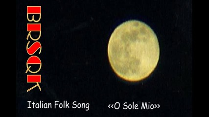 'o Sole Milo Italian Folk Song