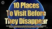 10 места, които да посетите преди да изчезнат