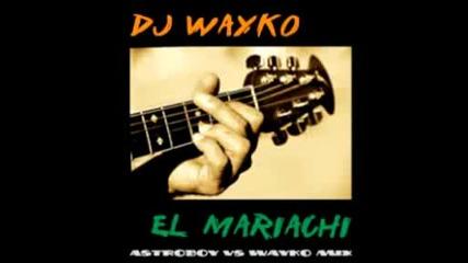 Ненормален house ! Dj Wayko - El Mariachi (astroboy vs Wayko mix)