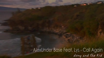 Alexunder Base Feat. Lys - Call Again
