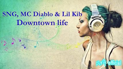 Sng, Mc Diablo & Lil Kib - Downtown life