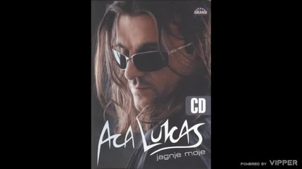 Aca Lukas - Ako mislis da sam - (audio) - 2006 Grand Production