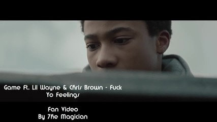 Премиера •» Game Ft. Lil Wayne   Chris Brown - Fuck Yo Feelings • 8f585063a6b