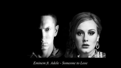 Eminem ft. Adele - Someone to Lose (new)