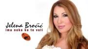 Jelena Brocic - Ima neko ko te voli Bn Music Audio