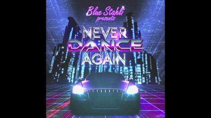 Blue Stahli - Never Dance Again