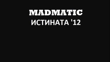 Madmatic - Istinata `12