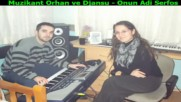 Muzikant Orhan ve Djansu - Onun Adi Serfos [audio]