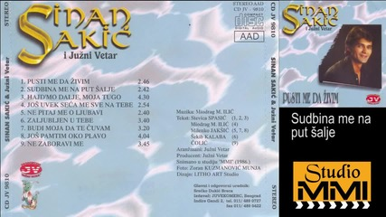 Sinan Sakic i Juzni Vetar - Sudbina me na put salje (Audio 1986)