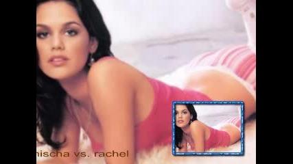 Mischa Vs. Rachel