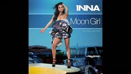 Превод!! Inna - Moon Girl ( by Play & Win ) (hq)