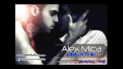 Супер ! Alex Mica - Breathe + превод