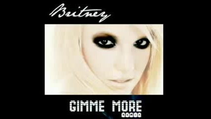 Britney Spears - Gimme More - Remyx