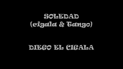 Диего ел Сигала - Самота --- Soledad - Diego El Cigala (diego &tango)