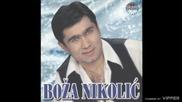 Boza Nikolic - Ja cu nocas piti - (Audio 2000)