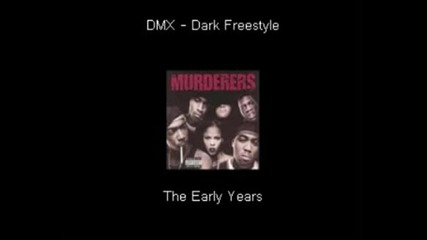 Dmx Dark Freestyle