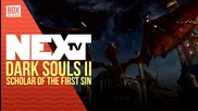 NEXTTV 030: Превю: Dark Souls II: Scholar of the first Sin