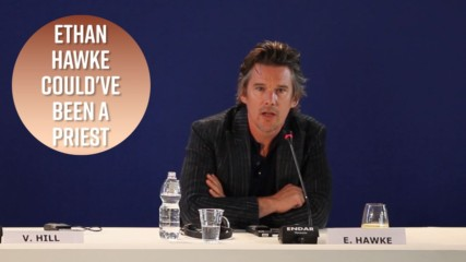 Ethan Hawke's family wanted him to become a priest