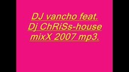 Dj Chrisss & Dj Vancho - House Mix 2002.