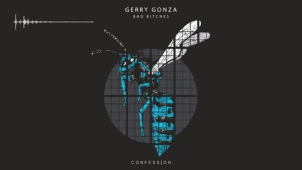 •xит!•gerry Gonza - Bad Bitches Confession