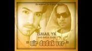 Ismail Yk - Bir Dudak Ver
