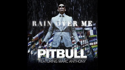 Pitbull Feat. Marc Anthony - Rain Over Me (2011)